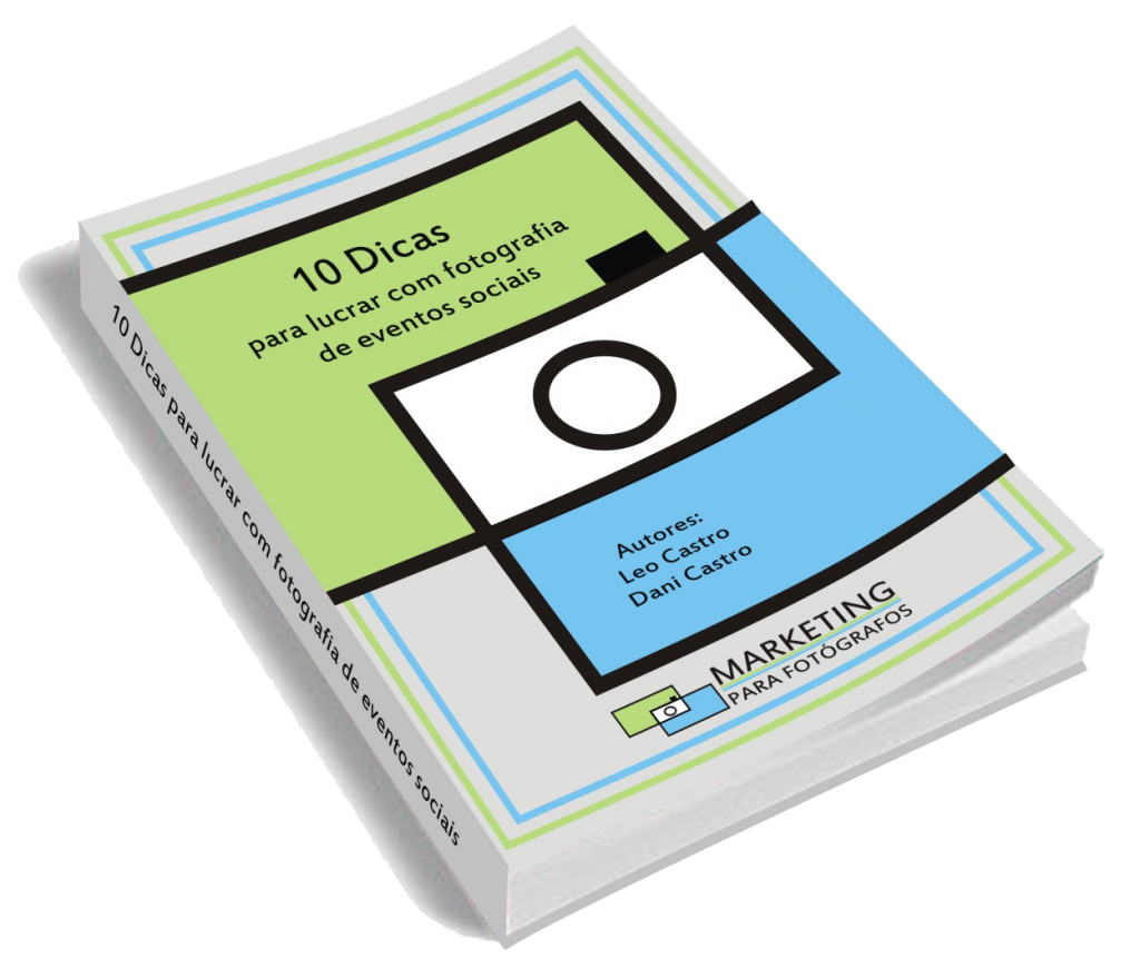 Marketing para fotografos - Ebook Gratis - 10 dicas para lucrar com fotografia de eventos sociais