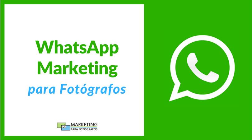 WhatsApp Marketing para Fotógrafos