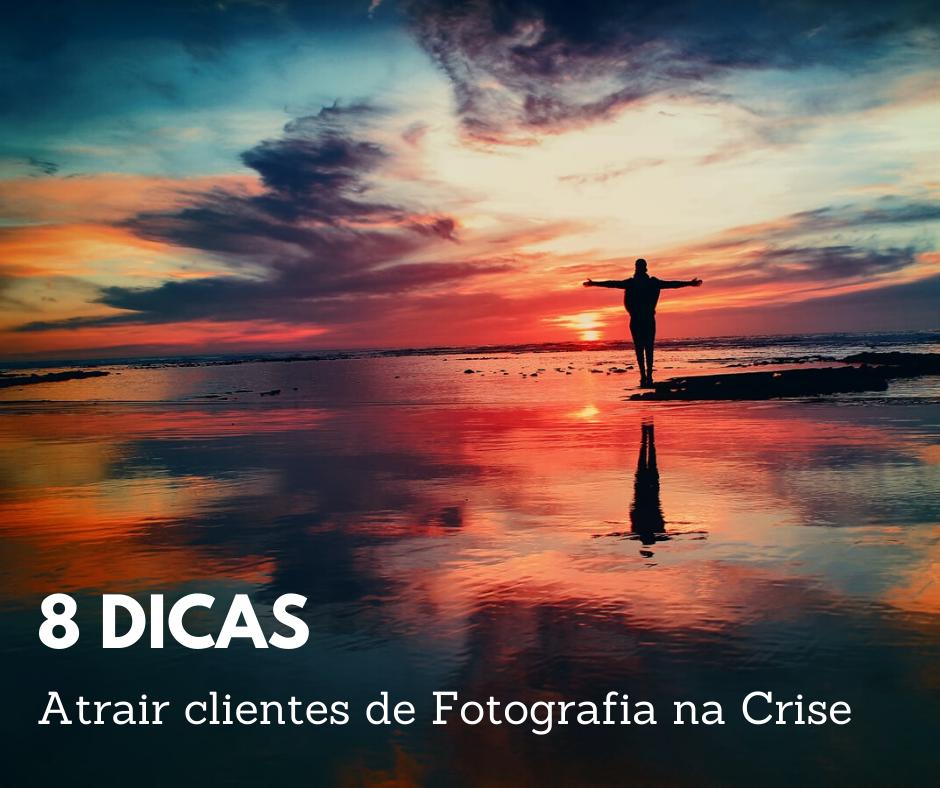 Dicas para atrair clientes de Fotografia na Crise